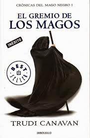 Crónicas Del Mago Negro I: El Gremio De Los Magos, de Trudi Canavan