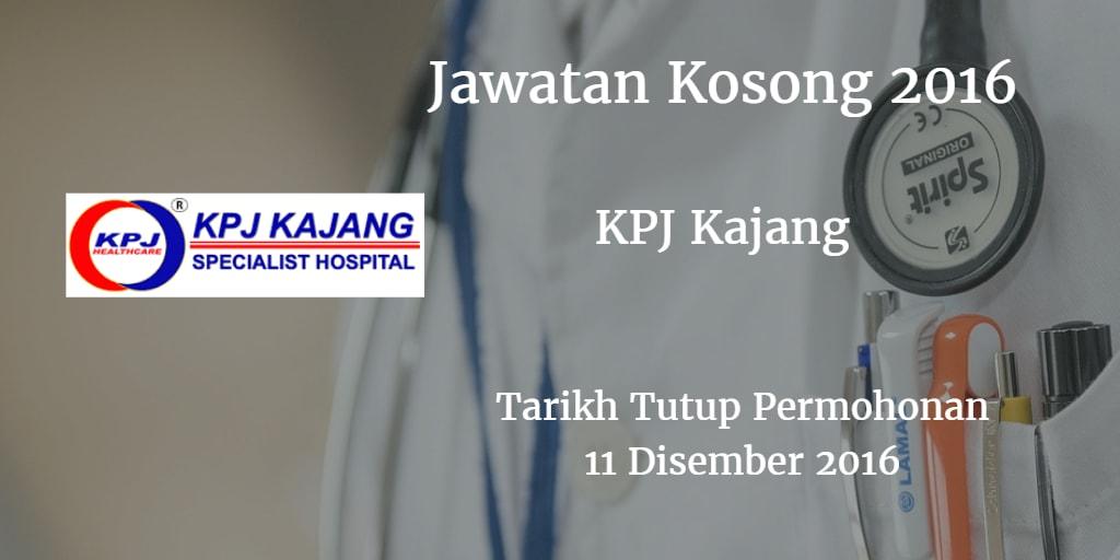 Jawatan Kosong KPJ Kajang 11 Disember 2016