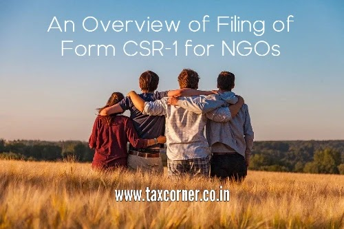 An Overview of Filing of Form CSR-1 for NGOs