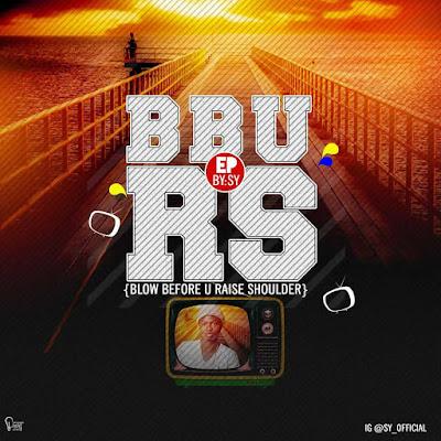 [E.P REVIEW] S.Y - BLOW BEFORE YOU RAISE SHOULDER {B.B.U.R.S}