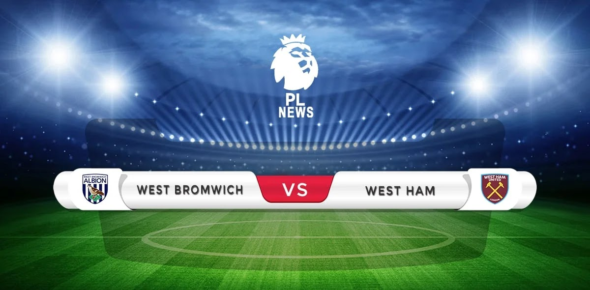 West Brom vs West Ham Prediction & Match Preview