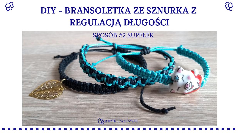 DIY: Bransoletka ze sznurka z regulacją długości #2 na supełek