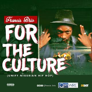 Francis Brio – For The Culture