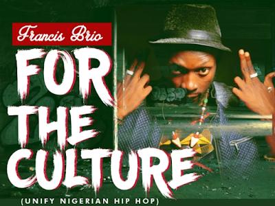 DOWNLOAD MP3: Francis Brio – For The Culture || @Francis_brio