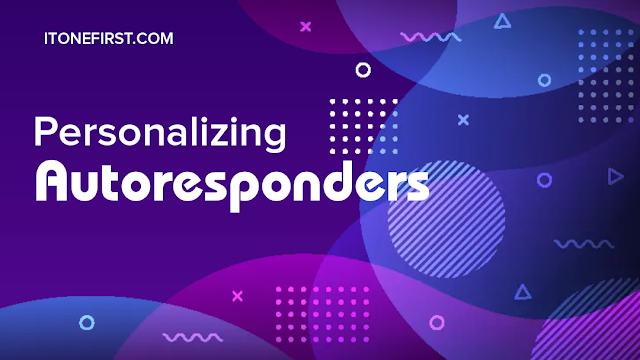 Personalizing Autoresponders