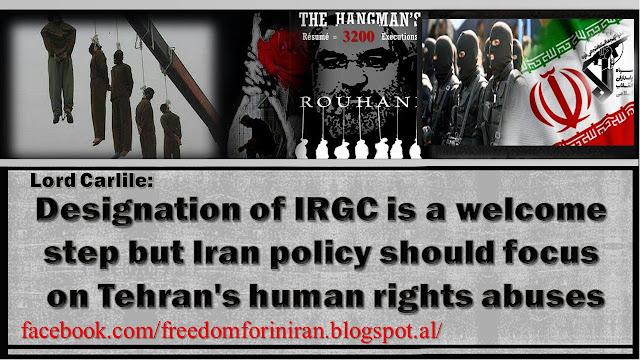 Lord Carlile: Designation of IRGC is a welcome step, but Iran policy should focus on Tehran's human rights abuses