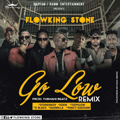Flowking Stone – Go Low (Remix) (Feat. Stonebwoy, Edem, D Black,Teephlow, Gasmilla & Fancy Gadam)