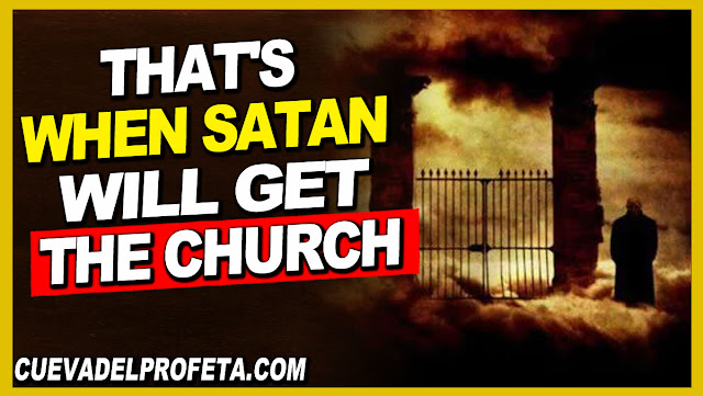 That's when Satan will get the church - William Branham