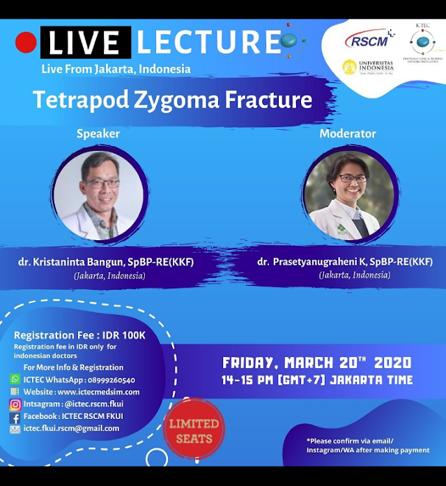 Live From Your Own Gadget!  Get a chance to discuss about Tetrapod Zygoma Fracture  Live From Jakarta, Indonesia  Live on Friday, March 20th 2020  Time :  2 PM- 3PM, (GMT+7) Jakarta Time.