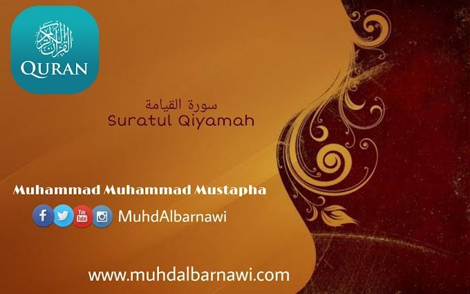 075 Suratul Qiyamah | Muhammad Muhammad Mustapha