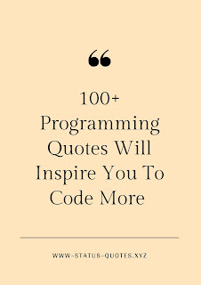100+ Programming Quotes Will Inspire You To Code More