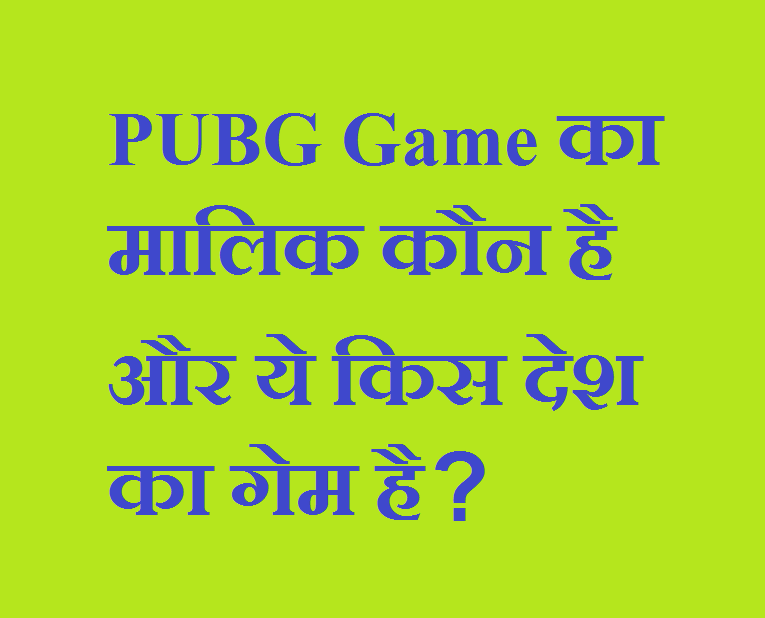 Who is the owner of PUBG Game and which country's ...
