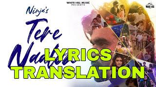 Tere Naalon Lyrics Meaning/Translation in Hindi – Ninja
