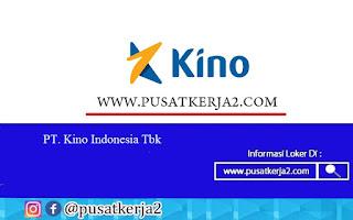 Lowongan Kerja PT Kino Indonesia SMA SMK D3 S1 Agustus 2020