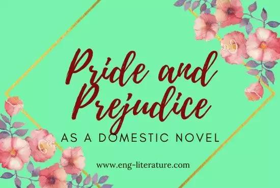 Pride and Prejudice as a Domestic Novel