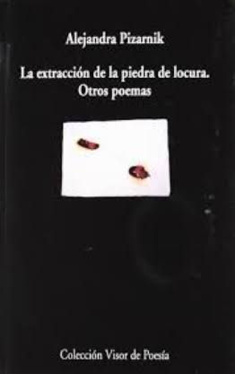 #RetoPoético2020 La extracción de la piedra de la locura (1968), de Alejandra Pizarnik