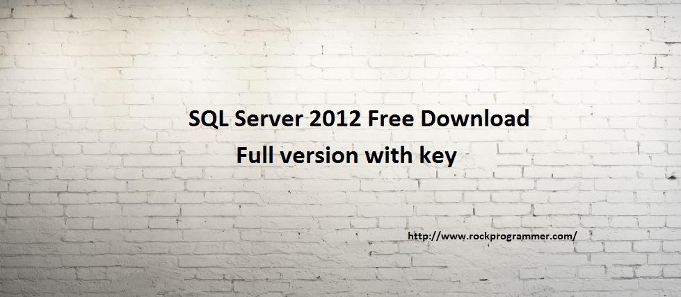 Sql Server 2012 Free Download - Rock Programmer