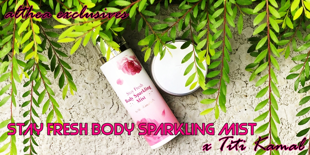 Althea Angels, Althea Exclusives, Titi Kamal, Althea Korea, Beauty by Rawlins, Stay Fresh Body Sparkling Mist, Body Mist,