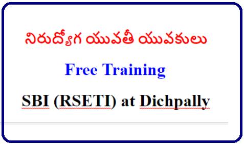 నిరుద్యోగ యువతీ యువకులు Free Training by SBI Rural Self Employment Training Institutes (RSETI) at Dichpally Free Training Rural Self Employment Training Institutes (RSETI) Opened in Dichpally sbi-Free-Training-Rural-Self-Employment-Training-Institutes-RSETI-training-center-opened-in-dichpally/2019/01/sbi-Free-Training-Rural-Self-Employment-Training-Institutes-RSETI-training-center-opened-in-dichpally.html