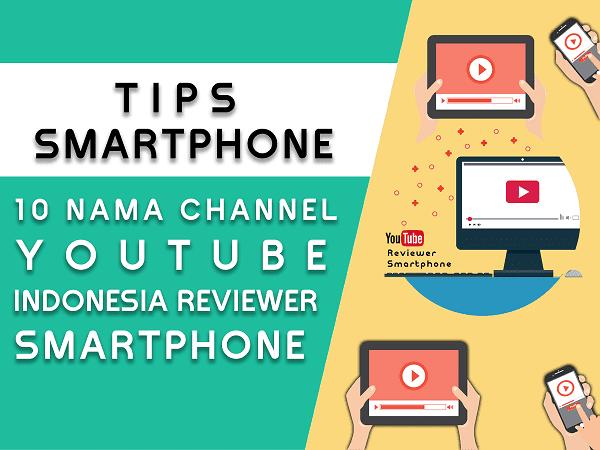 10 channel youtube rekomendasi yang membahas smartphone