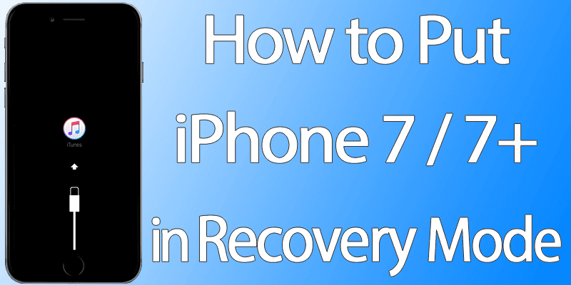 put iphone 7 in recovery mode