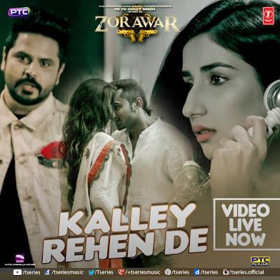 Kalley Rehen De - Zorawar | Yo Yo Honey Singh