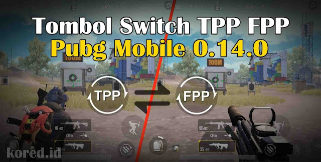 File Active.sav Tombol Switch TPP FPP In Game Pubg Mobile 0.14.0