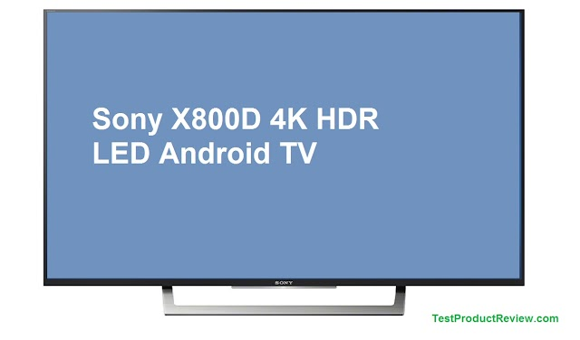 Sony X800D 4K HDR LED Android TV