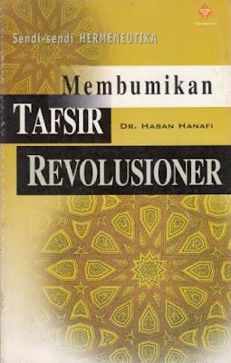 Sendi-sendi Hermeneutika: Membumikan Tafsir Revolusioner