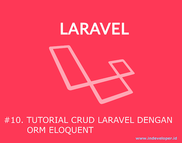Tutorial CRUD Laravel 5.8 Menggunakan Eloquent ORM, Gak PakeRibet