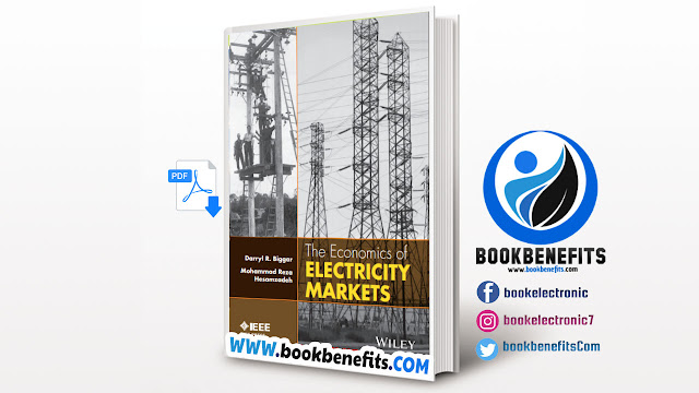 THE ECONOMICS OF ELECTRICITY MARKETS EDITED BY Darryl R. Biggar and Mohammad Reza Hesamzadeh