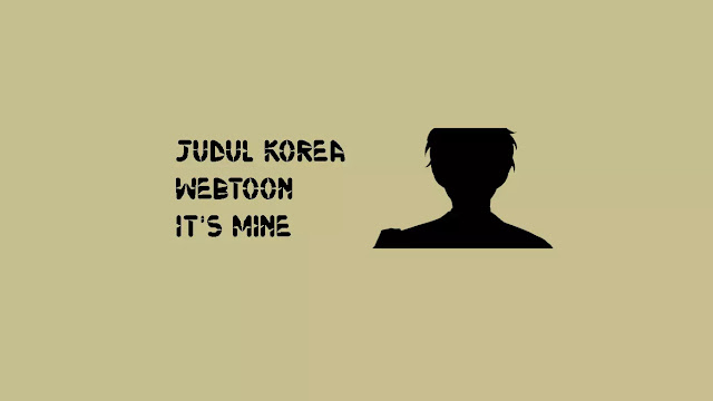 Judul Korea Webtoon It's Mine