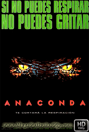Anaconda [1080p] [Latino-Ingles] [MEGA]