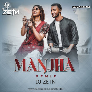 MANJHA REMIX DJ ZETN