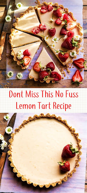 Dont Miss This No Fuss Lemon Tart Recipe