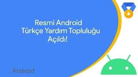 Resmi Android Türkçe Yardım Topluluğu Açıldı!