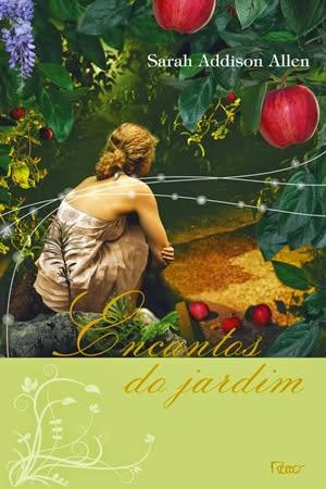 Ms Book Worm #4 | Encantos do Jardim, Sarah Addison Allen