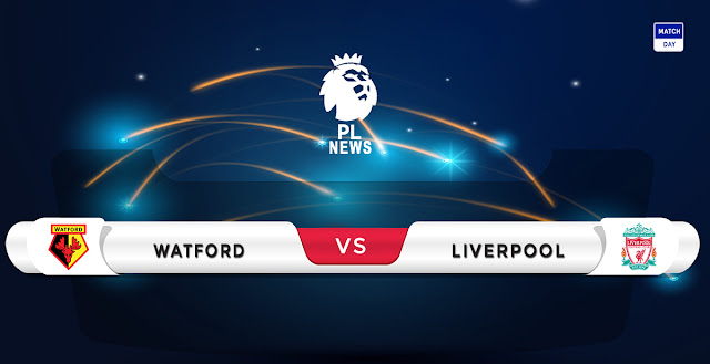 Watford vs Liverpool Prediction & Match Preview