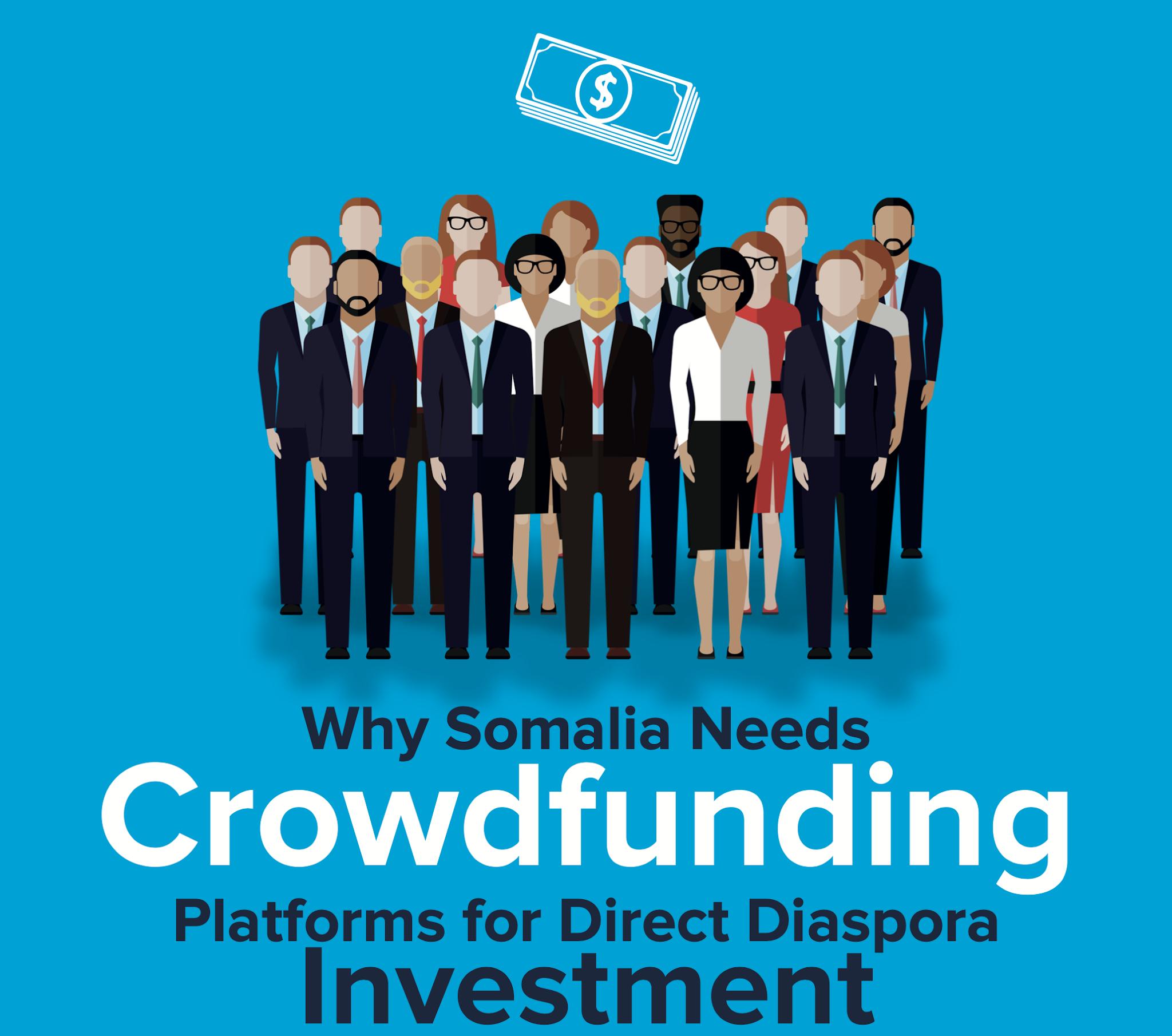 Why Somalia Needs Crowdfunding Platforms for Direct Diaspora Investment