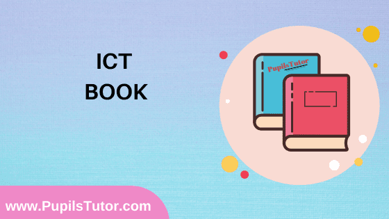 ICT Book in English Medium Free Download PDF for B.Ed 1st And 2nd Year / All Semesters And All Courses - www.PupilsTutor.Com