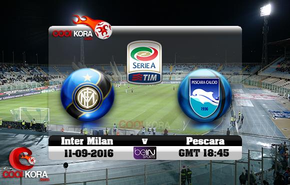 مشاهدة مباراة بيسكارا وإنتر ميلان اليوم 11-9-2016 في الدوري الإيطالي