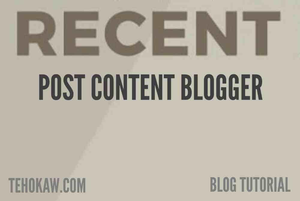 Buat Recent Post Content Blogger