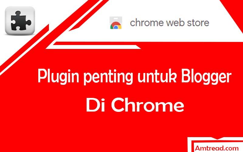 Extensions Chrome Untuk Blogger