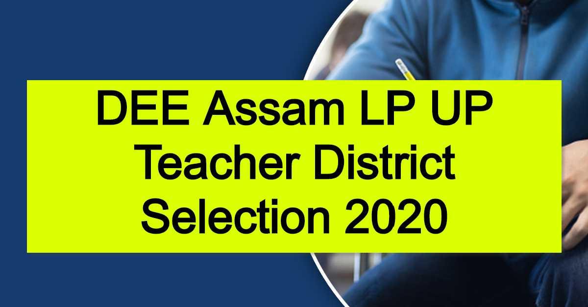 DEE Assam LP UP Teacher District Selection 2020, Online Application