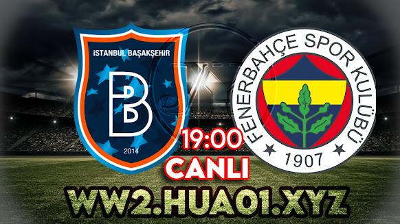 Başakşehir - Fenerbahçe maçını canlı izle