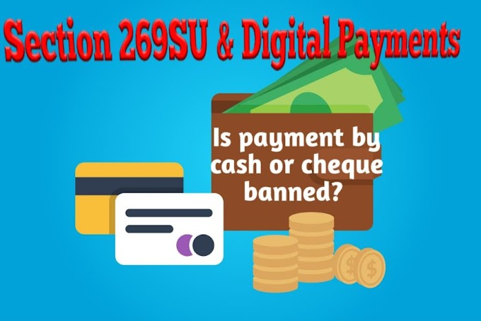 Is Cash or Cheque Payment or Receipt Banned-Section 269SU