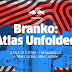 Branko: Atlas Unfolded