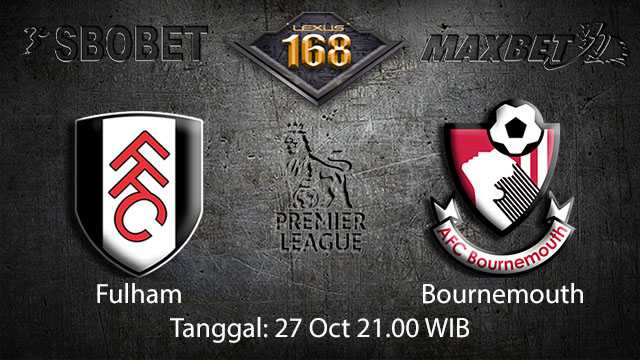 Prediksi Bola Jitu Fulham vs Bournemouth 27 Oktober 2018 ( English Premier League )