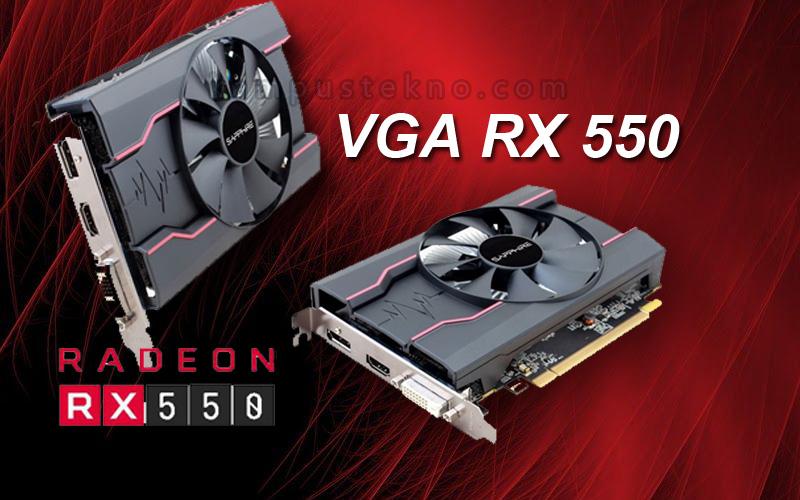 Review Vga RX 550 Harga dan Spesifikasi