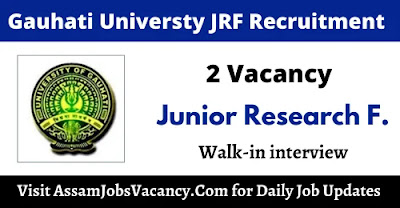 Gauhati University Recruitment 2 Junior Research Fellow VacancyVacancy